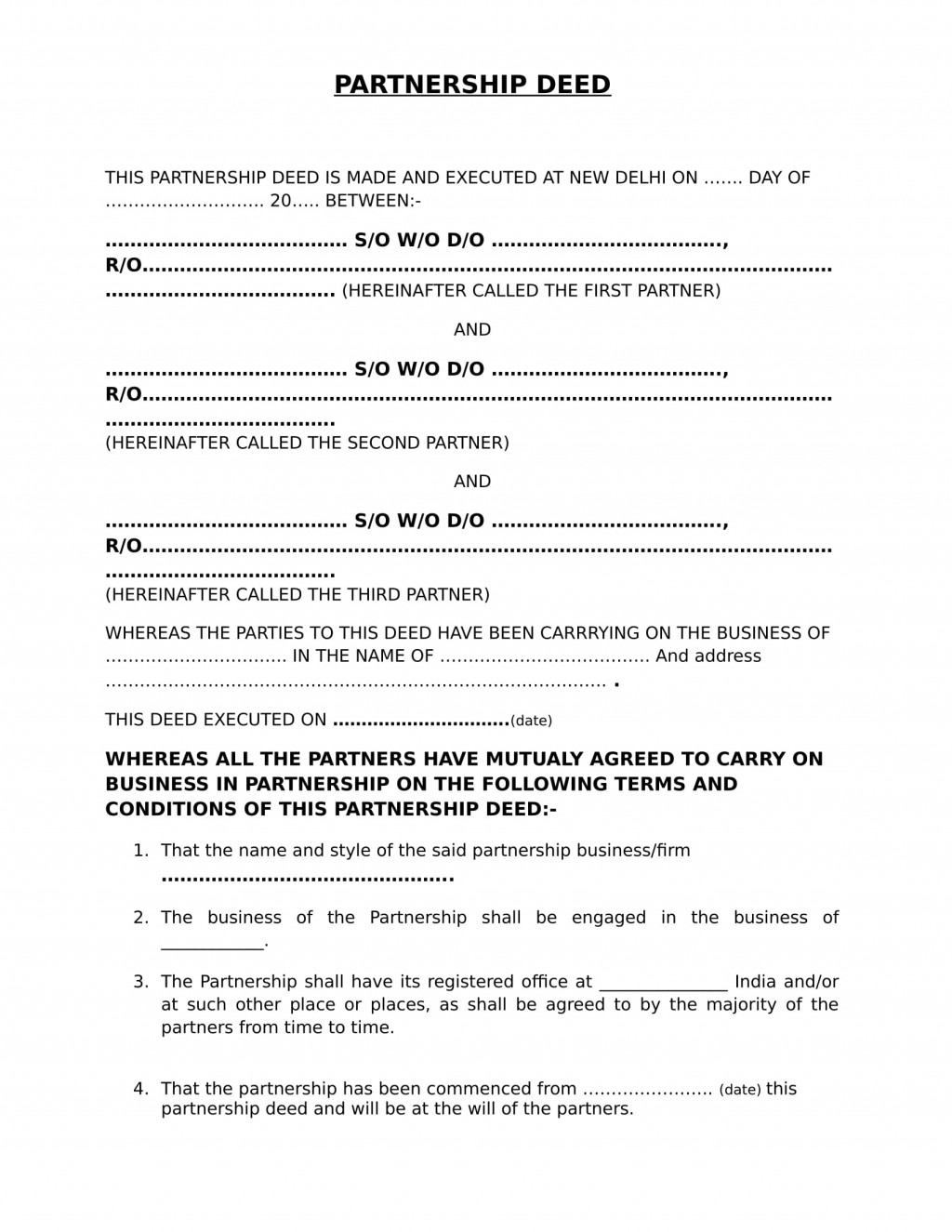 partnership deed A partnership deed, also known as a partnership agreement, is a document that outlines in detail the rights and responsibilities of all parties to a business operation it has the force of law and is designed to guide the partners in the conduct of the business it is helpful in preventing disputes and disagreements.